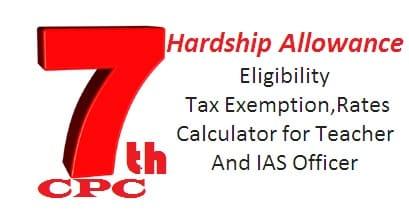 Hardship Allowance Eligibility Tax Exemption Rates Calculator for Teacher And IAS Officer