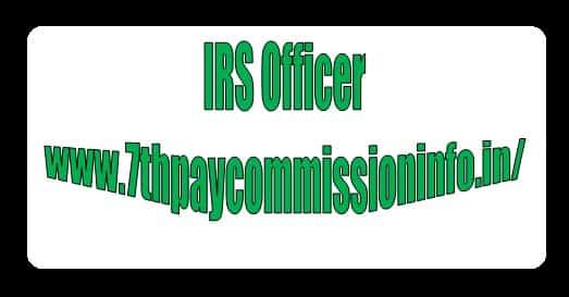 IRS Officer Rank Pay Grade Scale Salary Allowance Perks