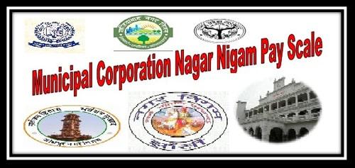 Municipal Corporation Nagar nigam Nagar Palika Pay Scale Pay Grade Salary Allowance