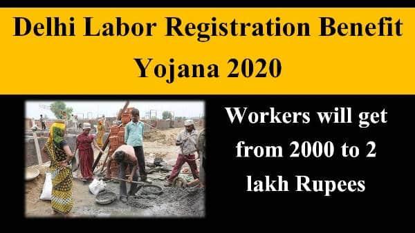 delhi labour registration benefit yojana